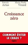 Croissance zéro, comment éviter le chaos? (Documents)