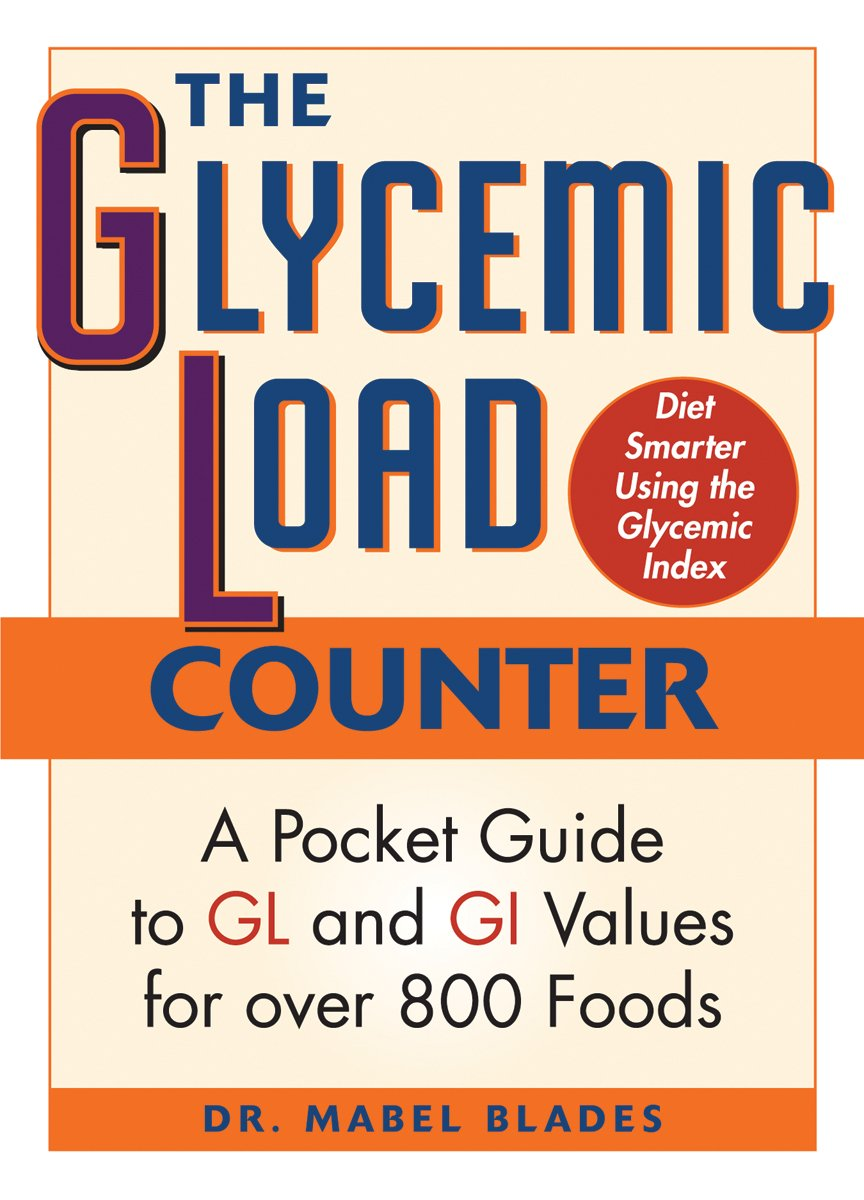 Read Online The Glycemic Load Counter: A Pocket Guide to GL and GI Values for over 800 Foods pdf epub
