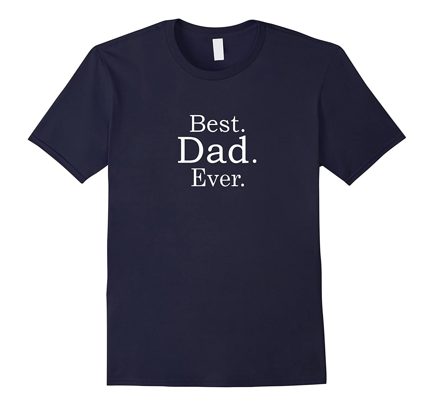 Best Dad Ever Cool T-Shirt For Fathers Day-TH