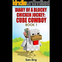 Diary of a Blocky Chicken Jockey: Cube Cowboy