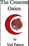 The Crescent Onion (The Onion Files)