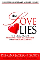 The Love Lies: 10 Revelations that will Transform Your Relationships and Enrich Your Love Life Kindle Edition