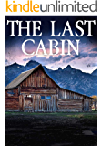The Last Cabin: EMP Survival in a Powerless World (EMP Survival in a Powerless World- Series Book 15)