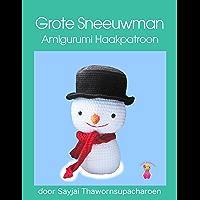 Grote Sneeuwman Amigurumi Haakpatroon (Dutch Edition)