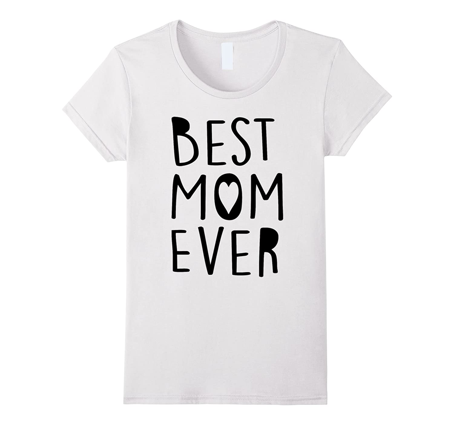 Womens Best Mom Ever T-Shirt For Extraordinary Mother-Art