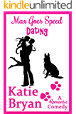 Max Goes Speed Dating: While Love Is In The Air (The Woof Books Book 3)