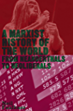 A Marxist History of the World: From Neanderthals to Neoliberals (Counterfire)