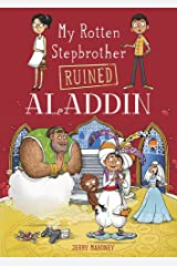 My Rotten Stepbrother Ruined Aladdin (My Rotten Stepbrother Ruined Fairy Tales) Paperback