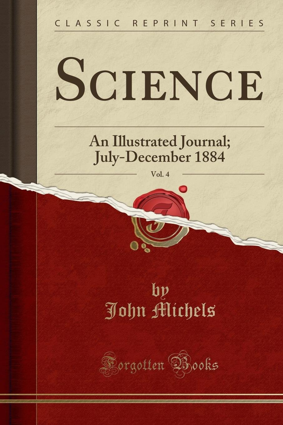 Science, Vol. 4: An Illustrated Journal; July-December 1884 (Classic Reprint) ebook