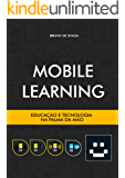 Mobile Learning: Educação e tecnologia na palma da mão