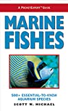 Marine Fishes: 500+ Essential-To-Know Aquarium Species