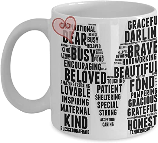 Amazon Com Mom Word Art Mug Perfect Gift For A Special Mom Or Step Mom 100 Words Best Describe Her All Wrapped Up In M O M Unique 11 Oz Ceramic Coffee
