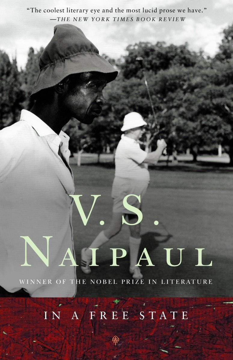 amazon com in a free state a novel 9781400030552 v s naipaul
