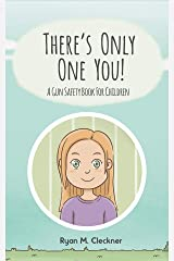 There's Only One You!: A Gun Safety Book for Children Kindle Edition