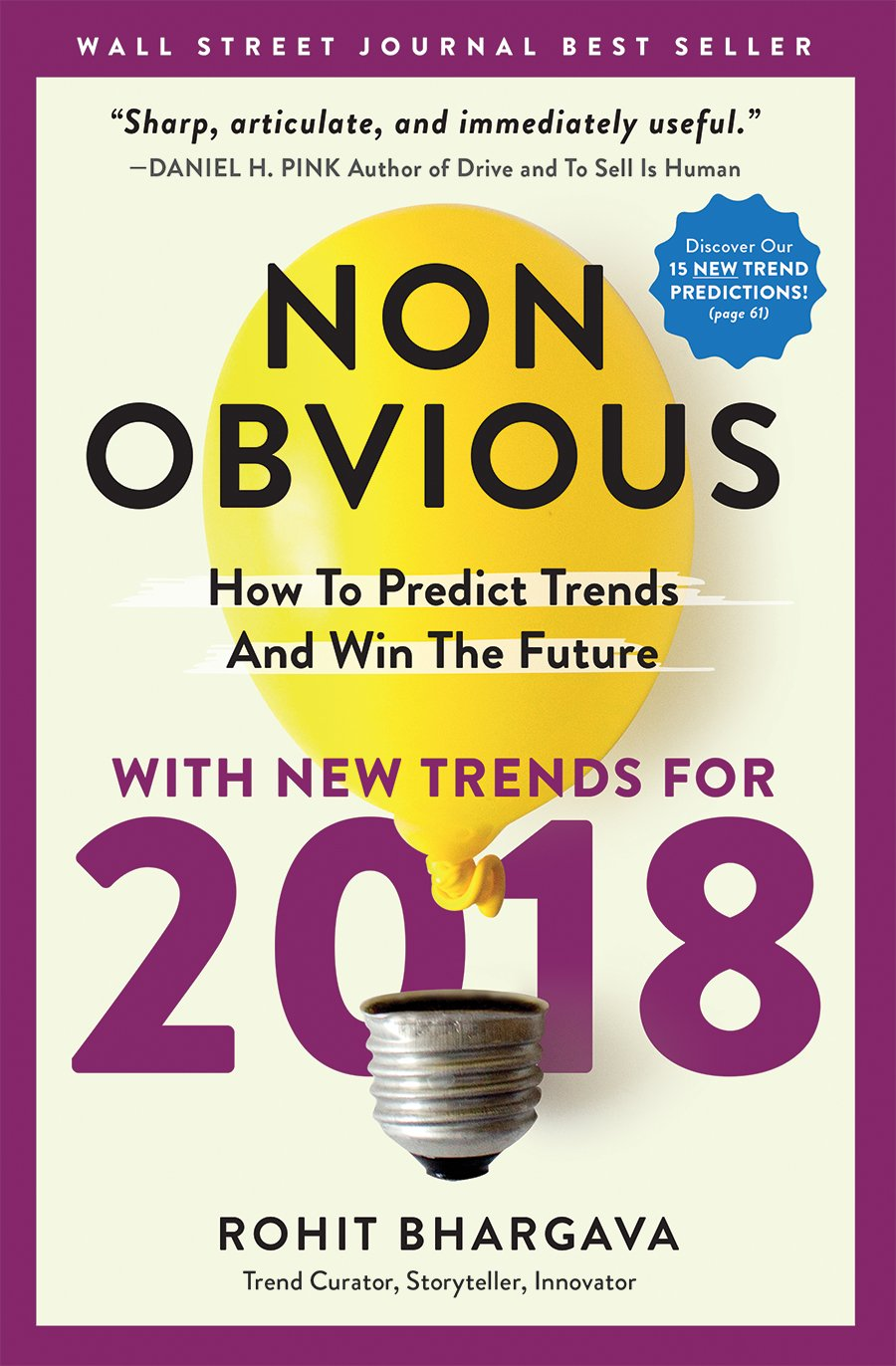Non-Obvious 2018 Edition: How To Predict Trends And Win The Future (Non-Obvious Series)