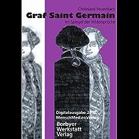Graf Saint Germain im Spiegel der Widersprüche (German Edition)