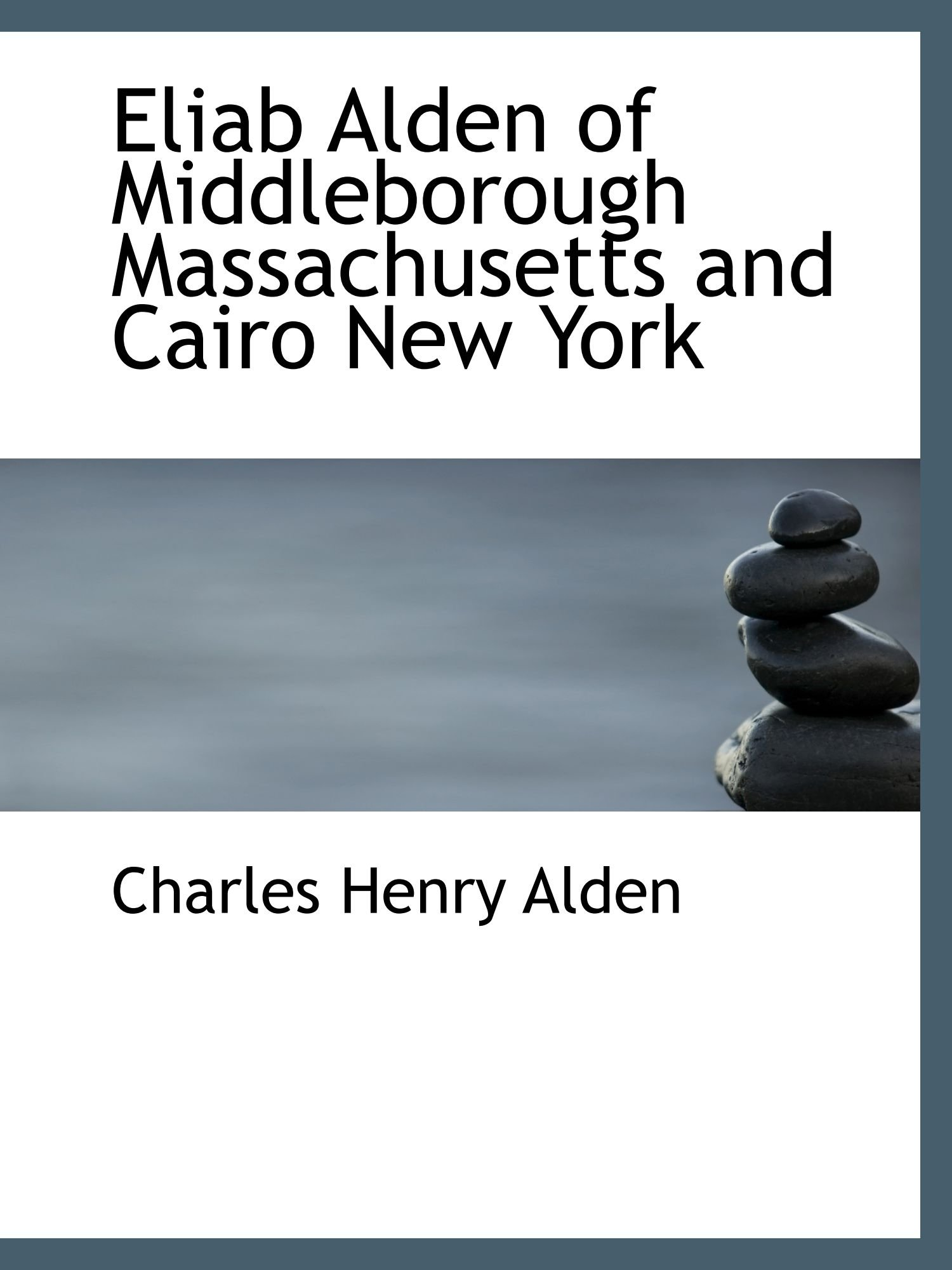 Eliab Alden of Middleborough Massachusetts and Cairo New York ebook