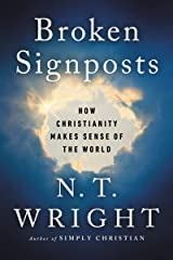 Broken Signposts: How Christianity Makes Sense of the World Kindle Edition