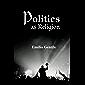 Politics as Religion (English Edition)