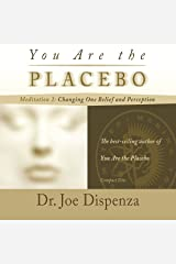 You Are the Placebo Meditation 2: Changing One Belief and Perception Audible Audiobook