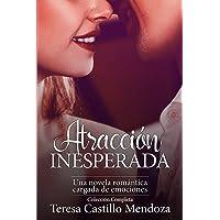 Atracción Inesperada. Una Novela Romántica Cargada de Emociones: La Colección Completa de Libros de Novelas Románticas…