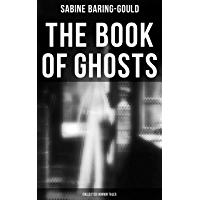 The Book of Ghosts (Collected Horror Tales) (English Edition)