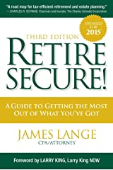 Retire Secure!: A Guide To Getting The Most Out Of What You've Got, Third Edition Kindle Edition