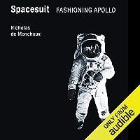Spacesuit: Fashioning Apollo