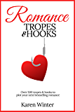 Romance Tropes and Hooks (Romance Writers' Bookshelf Book 1)