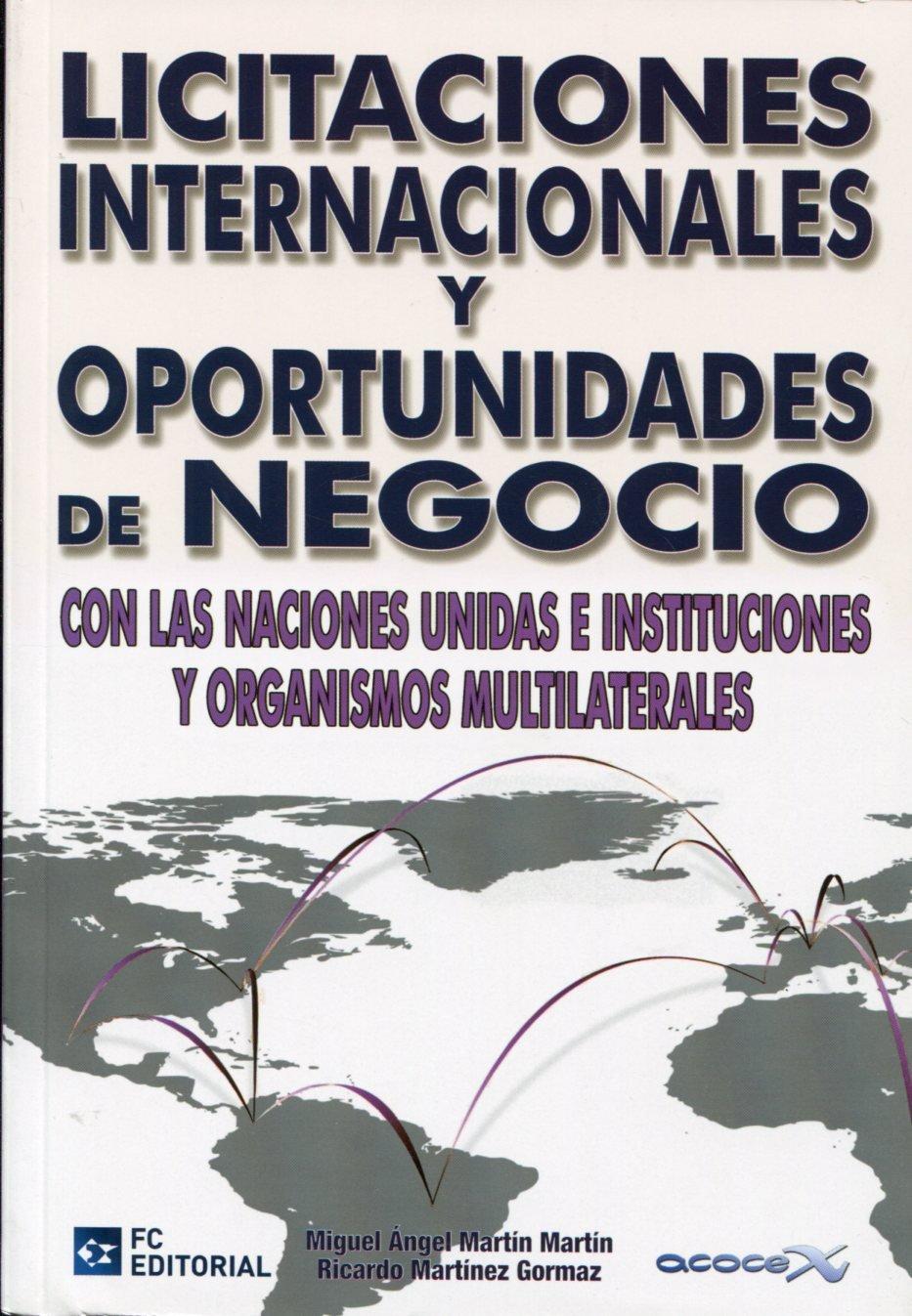 Read Online Licitaciones internacionales y oportunidades de negocio con las Naciones Unidas e instituciones y organismos multilaterales pdf