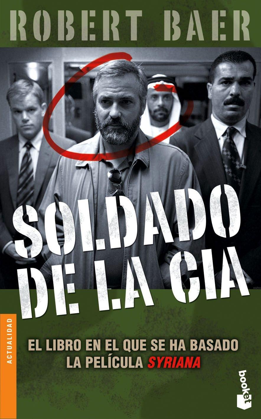 Soldado de la CIA (Divulgación): Amazon.es: Baer, Robert: Libros