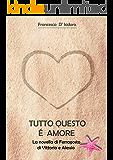 Tutto questo è amore: La novella di Ferragosto di Vittoria e Alessio