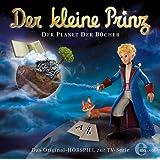 Der kleine Prinz - Der Planet der Bücher - Das Original-Hörspiel zur TV-Serie, Folge 11