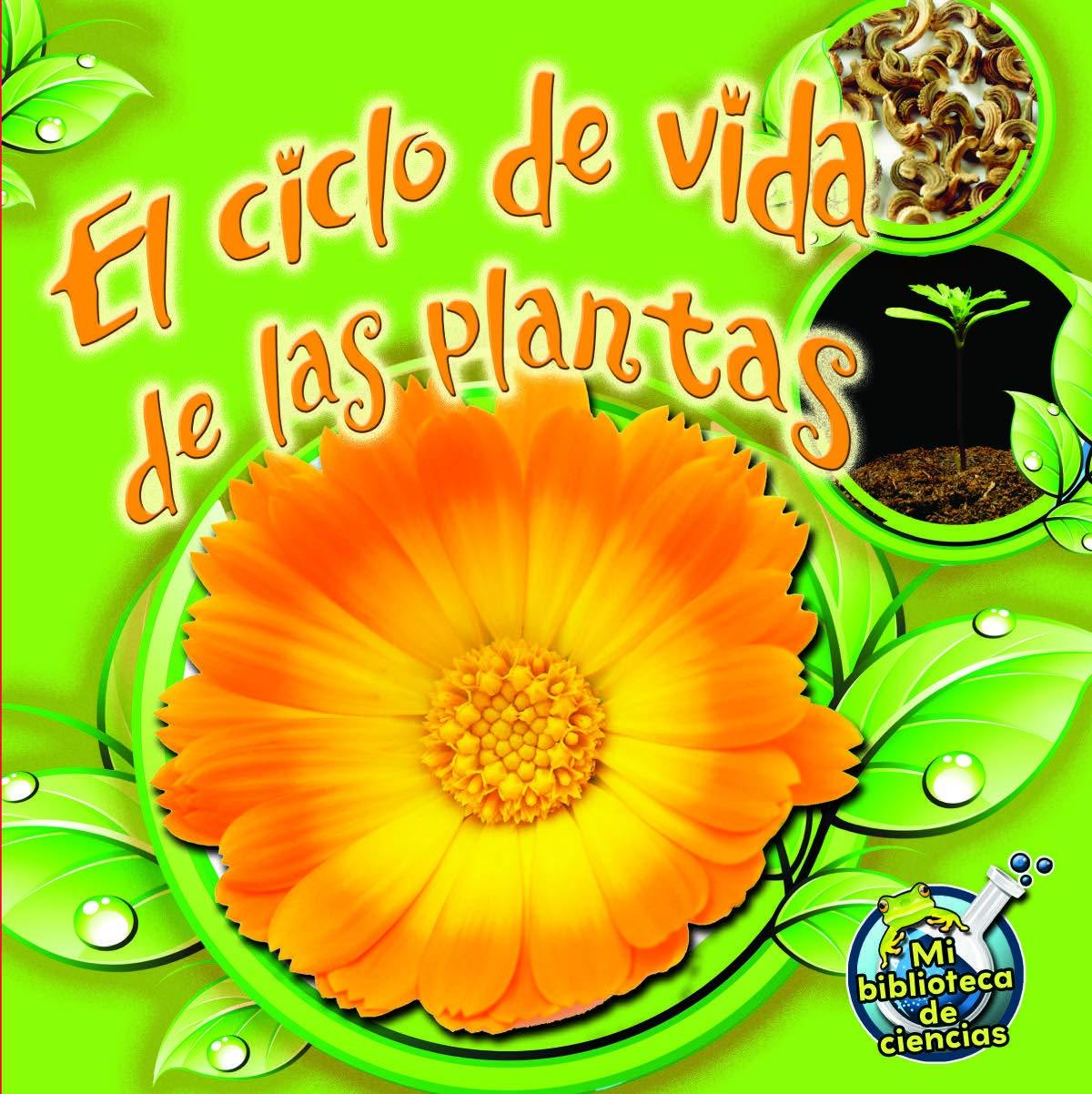 El Ciclo de Vida de Las Plantas: Plant Life Cycles Mi biblioteca ...