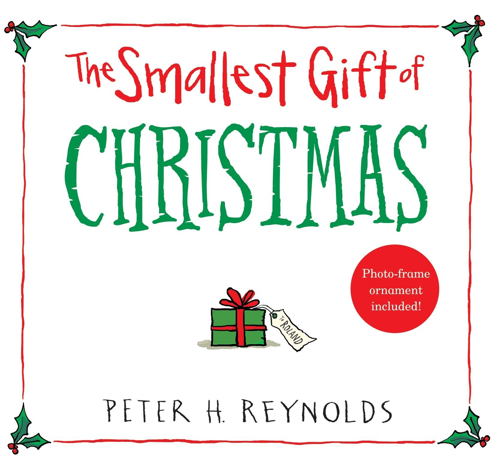 The Smallest Gift of Christmas: Peter H. Reynolds: 9780763679811 ...