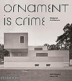 Ornament is crime. Modernist architecture. Ediz. illustrata