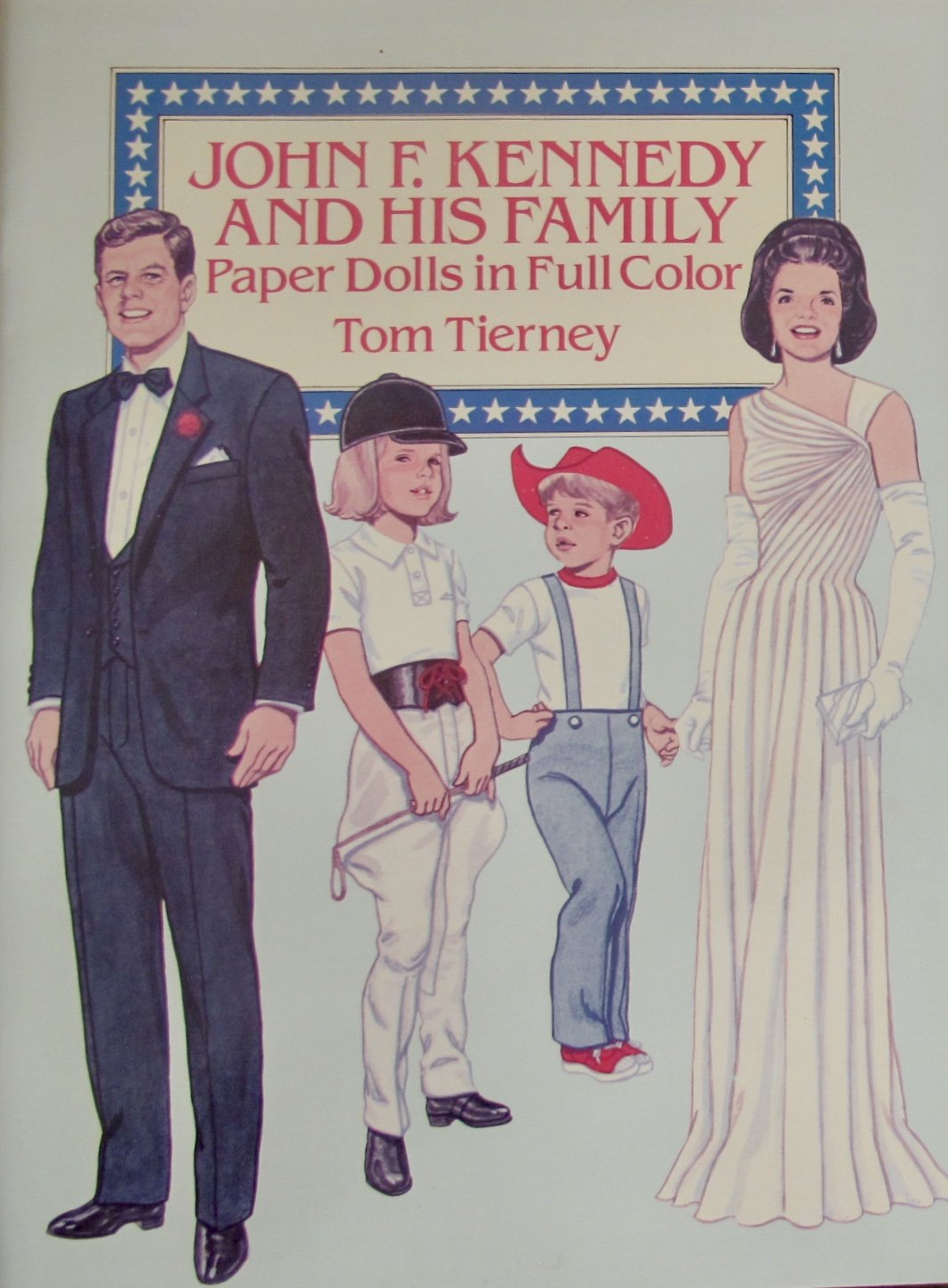 Tom Tierney JOHN F. KENNEDY and His FAMILY PAPER DOLLS Book (UNCUT) in Full COLOR w 6 Card Stock DOLLS and 34 Card Stock COSTUMES (1990)