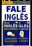 Fale Inglês Mais Rápido 1 & 2: Inglês Fluente e Confiante Em 6 Meses: (2 em 1)