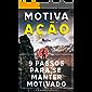 MOTIVAÇÃO: 9 PASSOS PARA SE MANTER MOTIVADO
