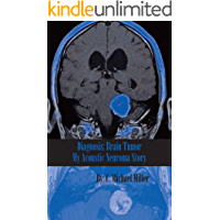 Diagnosis: Brain Tumor - My Acoustic Neuroma Story