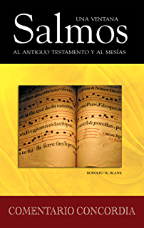 Salmos una ventana al Antiguo Testamento y al Mesías: (Psalms: A Window to
