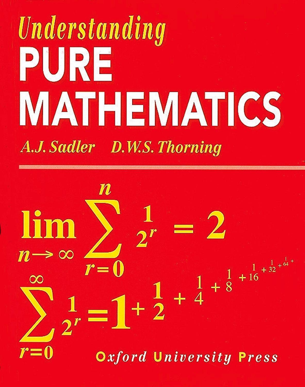 understanding pure mathematics a j sadler