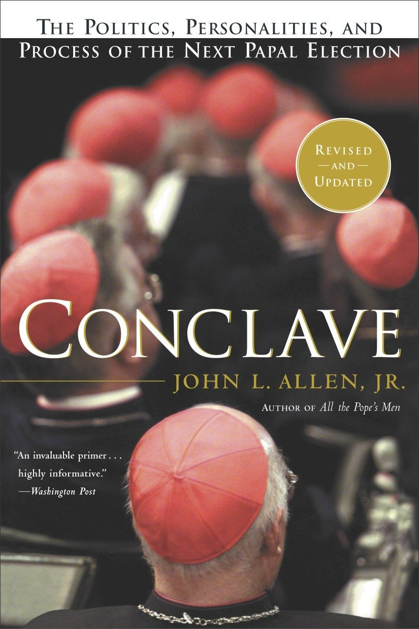 Conclave The Politics, Personalities and Process of the Next ...