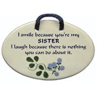 Mountain Meadows Pottery I Smile Because You're My Sister. I Laugh Because There is Nothing You can do About it. Ceramic Wall plaques Handmade in The USA for Over 30 Years.