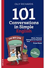 101 Conversations in Simple English: Short Natural Dialogues to Boost Your Confidence & Improve Your Spoken English (101 Conversations in English Book 1) Kindle Edition