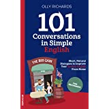 101 Conversations in Simple English: Short Natural Dialogues to Boost Your Confidence & Improve Your Spoken English (101 Conv