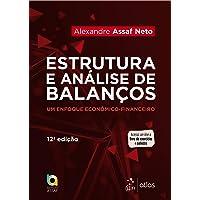 Estruturas e Análise de Balanços - Um Enfoque Econômico-financeiro
