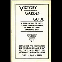 Victory Garden Guide: 1943 Victory Garden Guide - Presented by Prepper Living