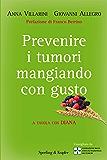 Prevenire i tumori mangiando con gusto: A tavola con Diana (Equilibri)