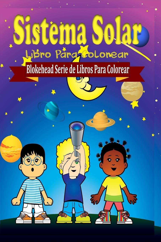 Sistema Solar Libro Para Colorear: Amazon.es: El Blokehead: Libros
